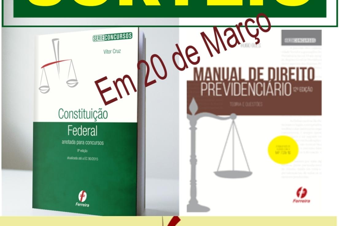 Estamos sorteando estes dois livros: Constituição Federal Anotada e Manual de DireitoPrevidenciário.
